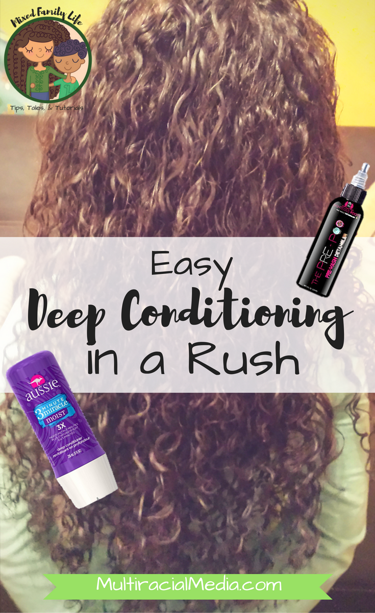 Easy Deep Conditioning in a Rush - by Mixed Family Life for Multiracial Media _ PINME