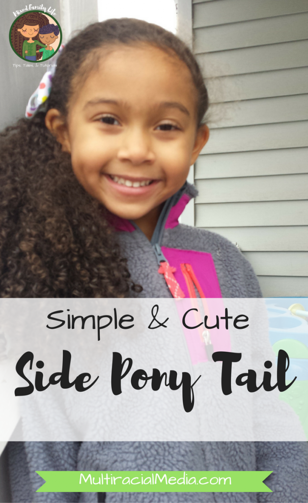 Simply and Cute Side Pony Tail by Mixed Family Life for Multiracial Media