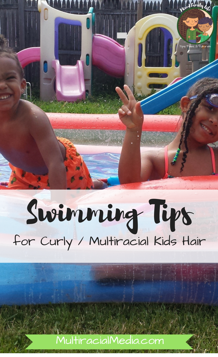 Swimming Tips for Curly Multiracial Kids Hair - by Mixed Family Life - for Multiracial Media
