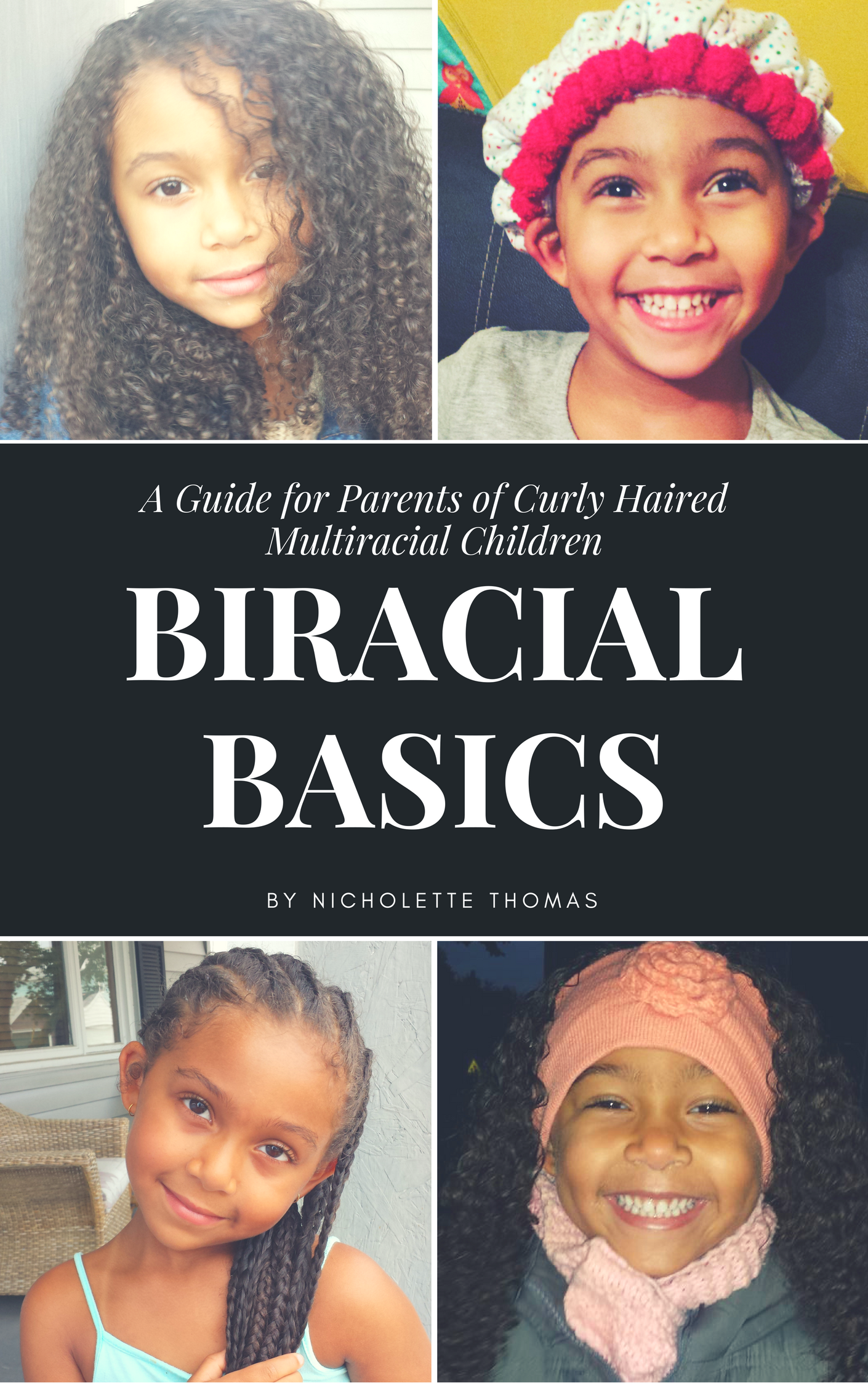Biracial Basics - A Guide for Parents of Curly Haired Multiracial Children - by Nicholette Thomas _Cover