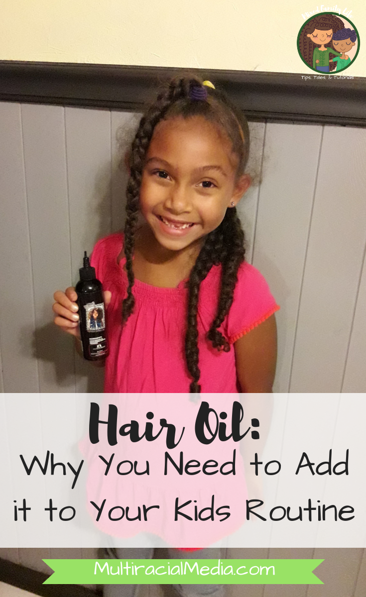 Hair Oil - Why You Need to Add it to Your Kids Routine by Mixed Family Life for Multiracial Media
